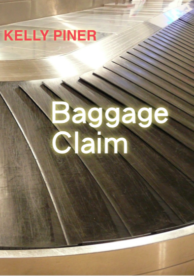 Baggage Claim, a short story by Kelly Piner