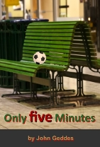 Only Five Minutes