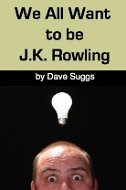 We all Want to be J.K. Rowling